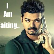 Vijay I am waiting