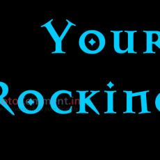 your rocking